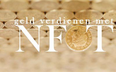 Geld verdienen met NFT's: NFT's maken, verzamelen of meeliften op NFT-coins?